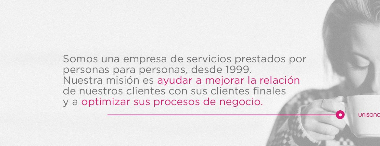 Somos una empresa de servicios prestados por personas para personas, desde 1999.