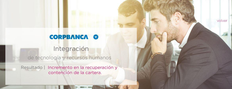 Corpbanca Integración de tecnología y recursos humanos